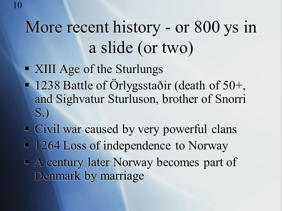 More recent history - or 800 ys in a slide (or two)