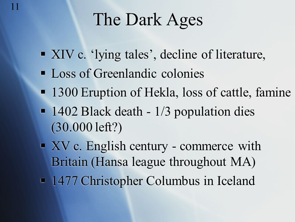 The Dark Ages XIV c. 'lying tales', decline of literature,