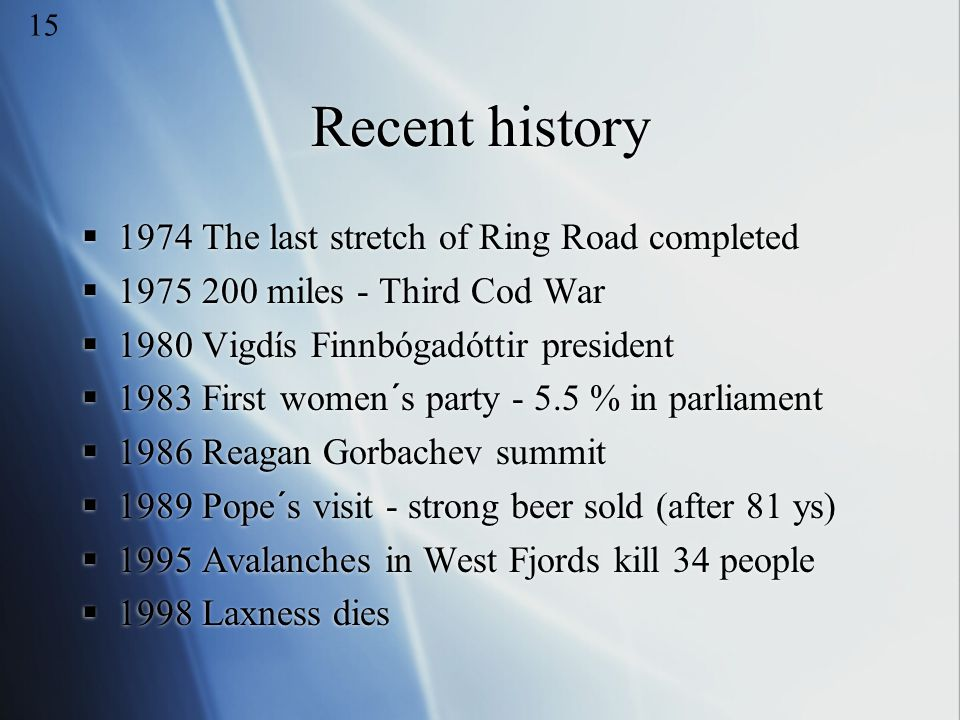 Recent history 1974 The last stretch of Ring Road completed
