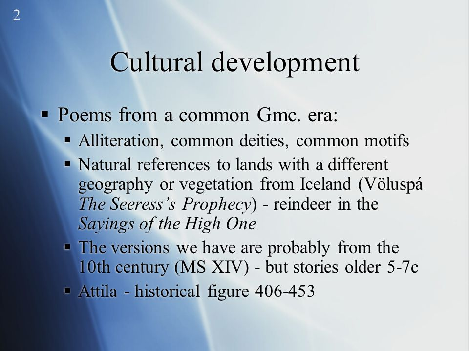 Cultural development Poems from a common Gmc. era: