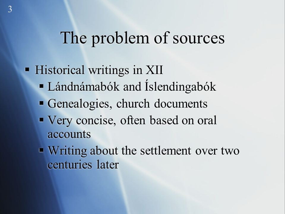 The problem of sources Historical writings in XII