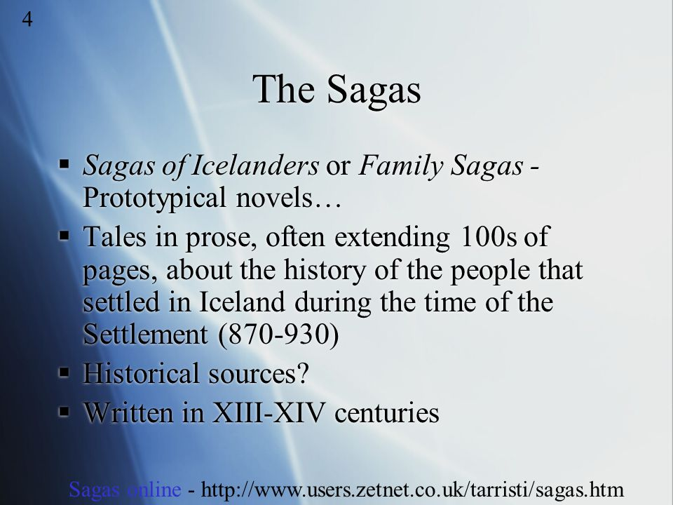 The Sagas Sagas of Icelanders or Family Sagas - Prototypical novels…