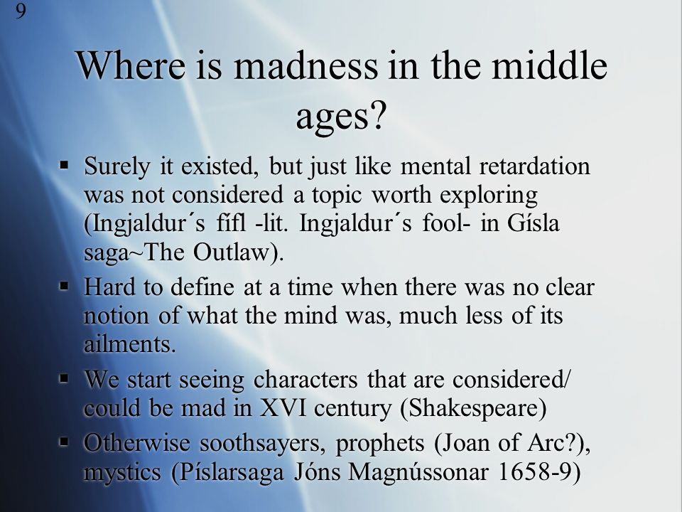 Where is madness in the middle ages