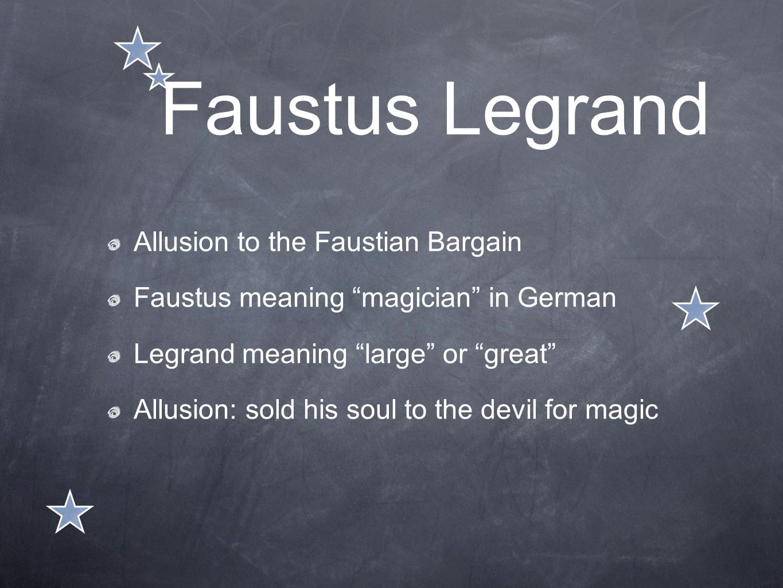 Faustus Legrand Allusion to the Faustian Bargain