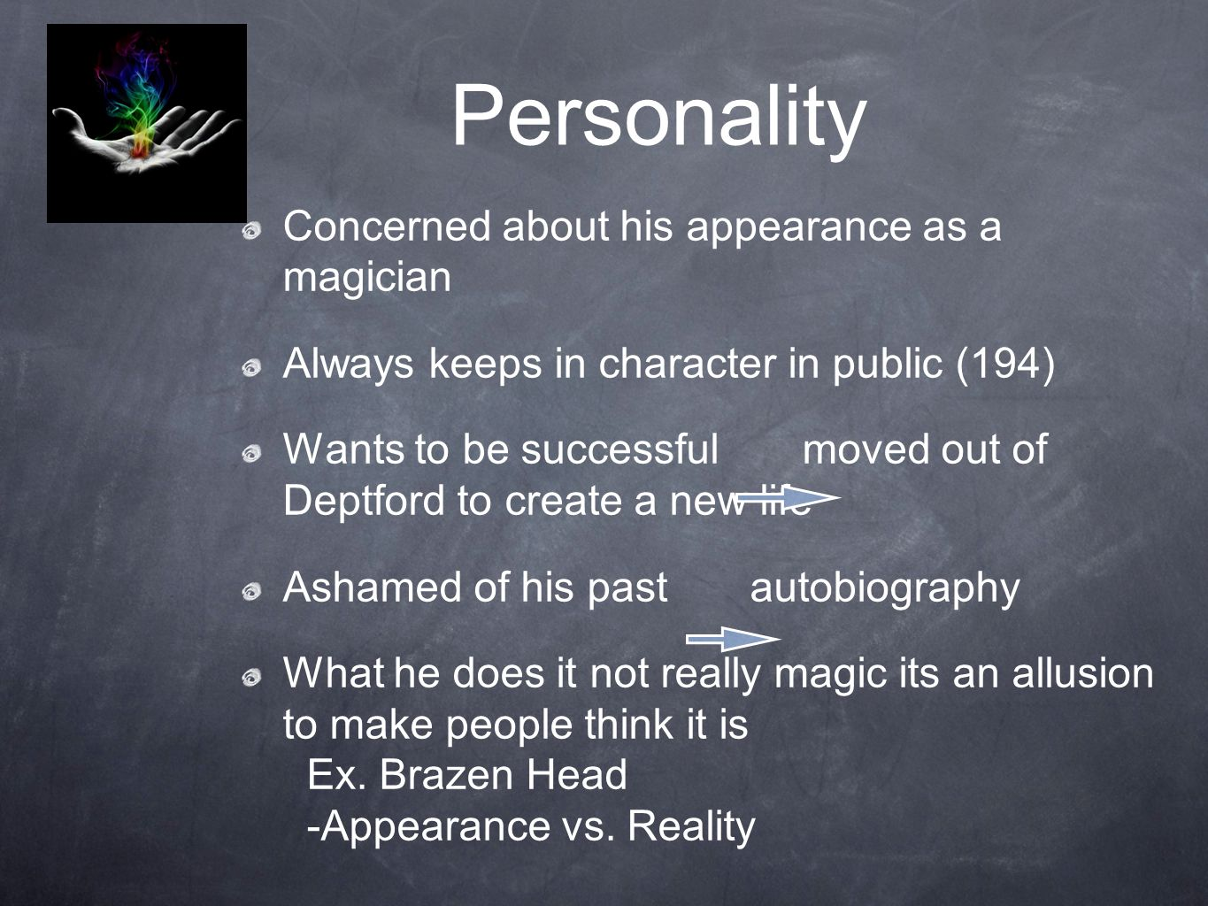 Personality Concerned about his appearance as a magician