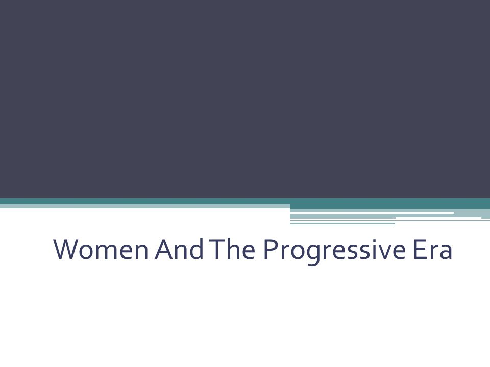 Women And The Progressive Era