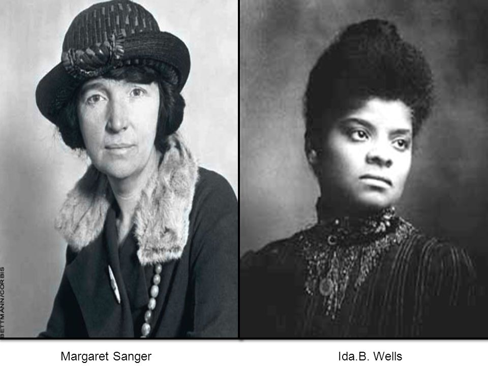 Margaret Sanger Ida.B. Wells