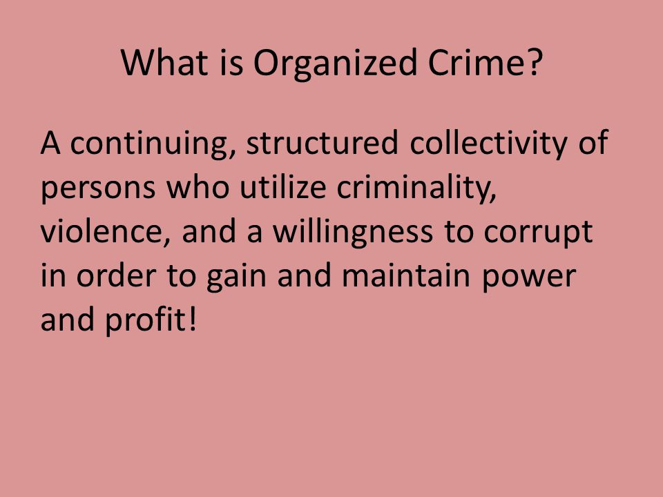 What is Organized Crime