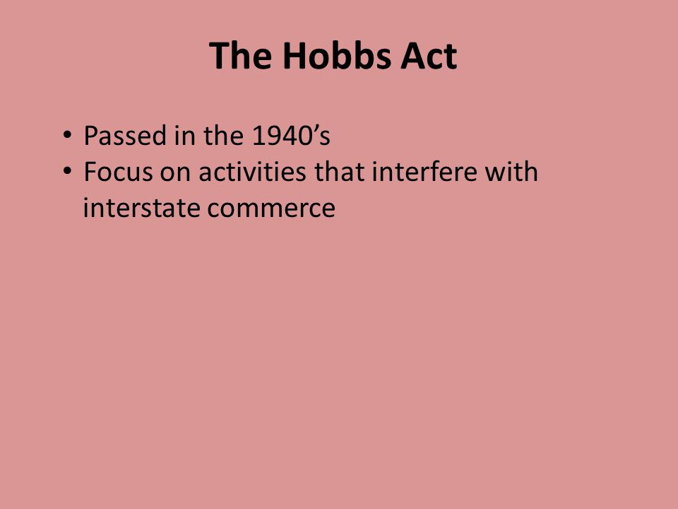 The Hobbs Act Passed in the 1940's