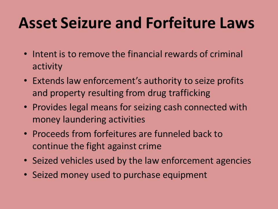 Asset Seizure and Forfeiture Laws