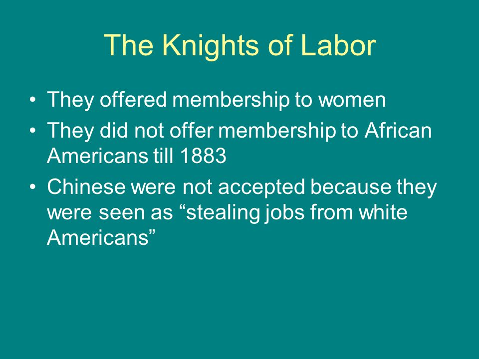 The Knights of Labor They offered membership to women