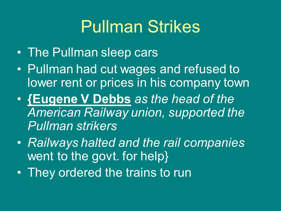 Pullman Strikes The Pullman sleep cars
