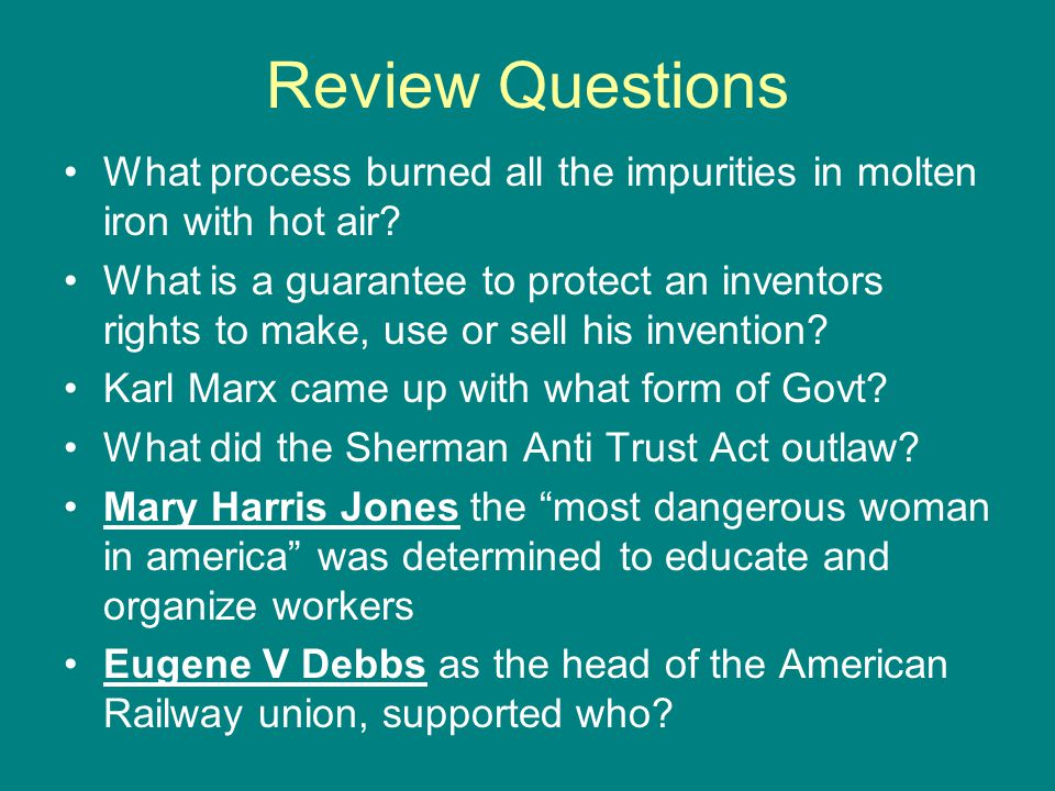Review Questions What process burned all the impurities in molten iron with hot air