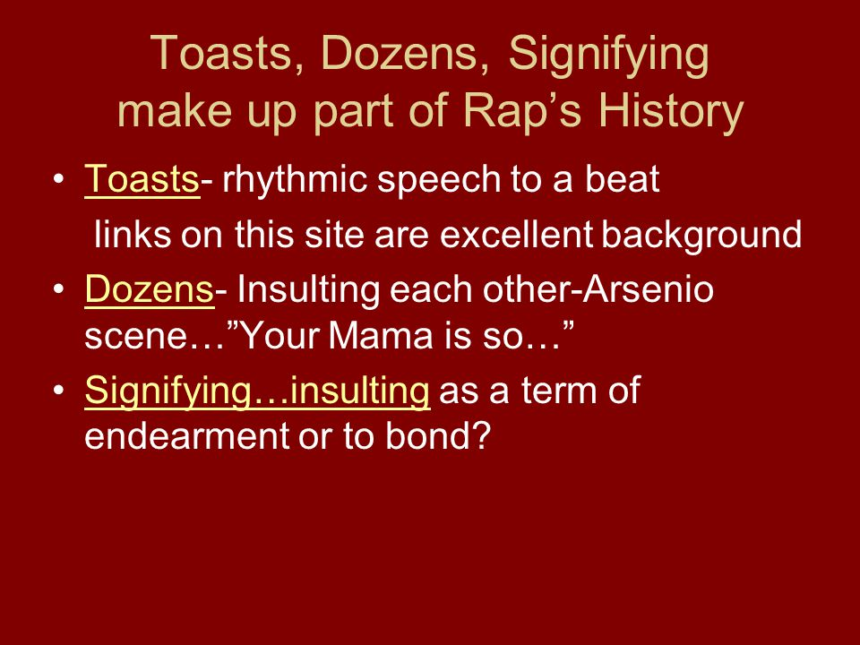 Toasts, Dozens, Signifying make up part of Rap's History