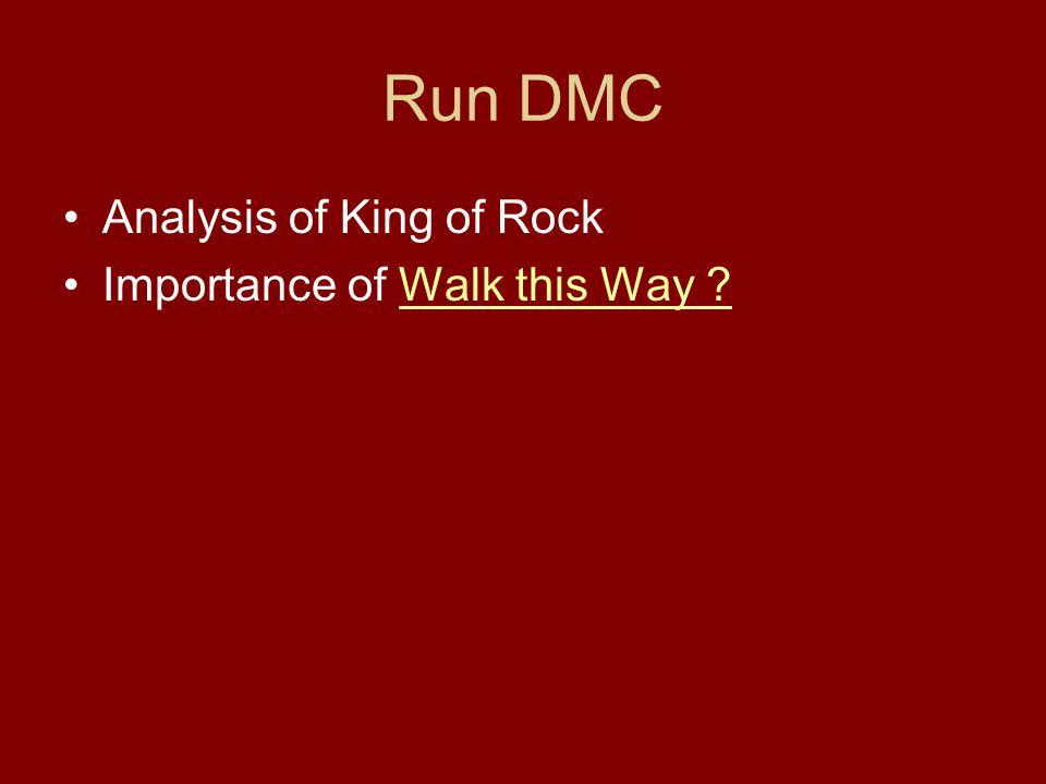 Run DMC Analysis of King of Rock Importance of Walk this Way