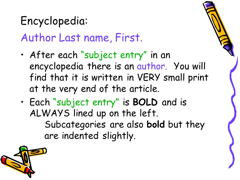 Encyclopedia: Author Last name, First.