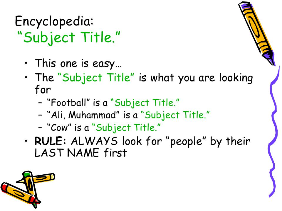 Encyclopedia: Subject Title.