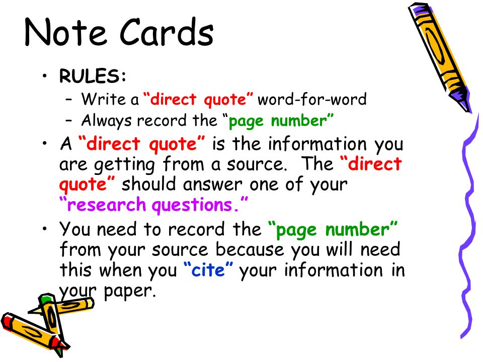 Note Cards RULES: Write a direct quote word-for-word. Always record the page number