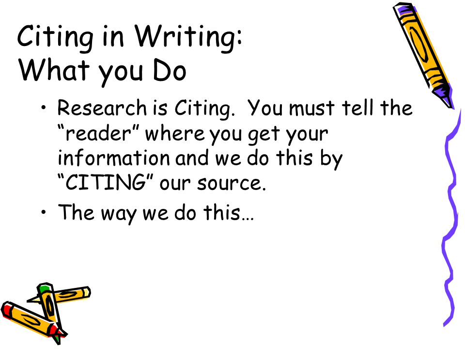 Citing in Writing: What you Do