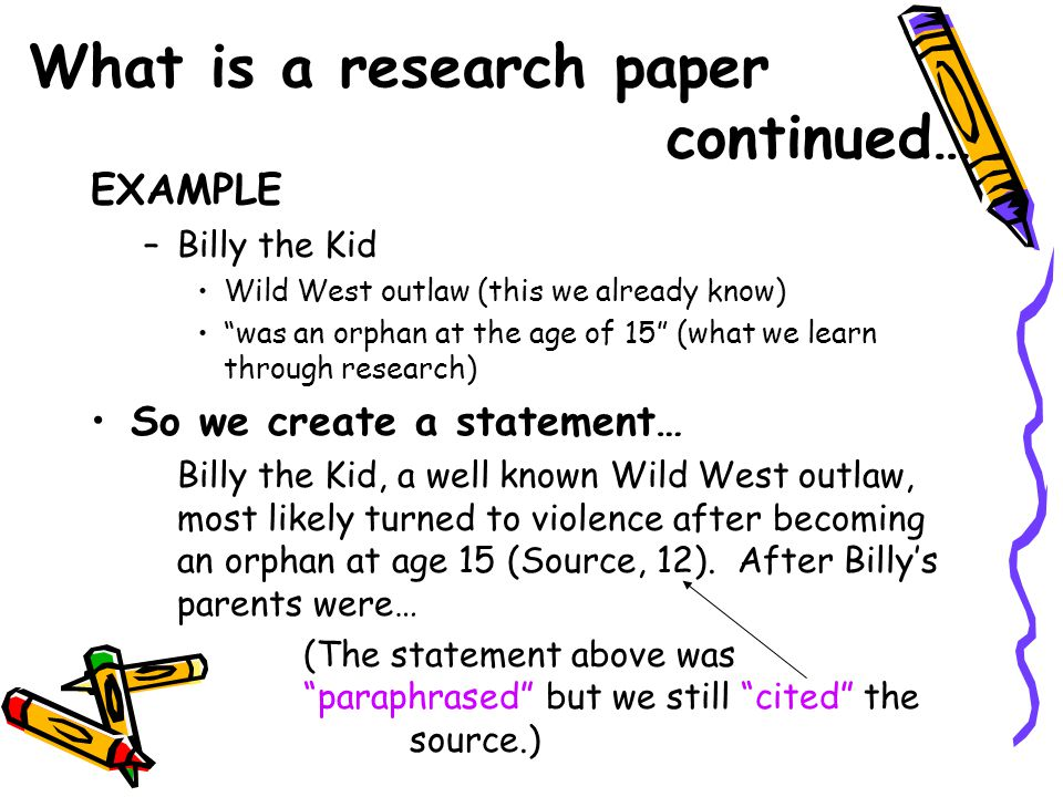 What is a research paper continued…