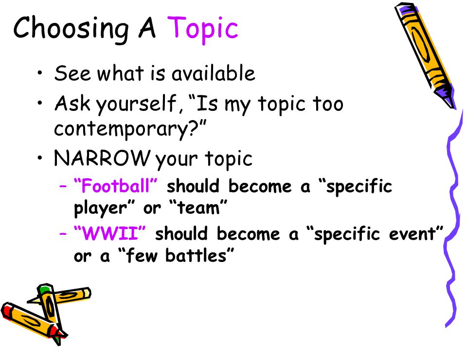 Choosing A Topic See what is available
