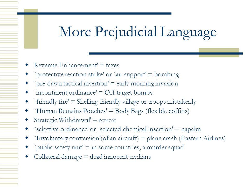 More Prejudicial Language