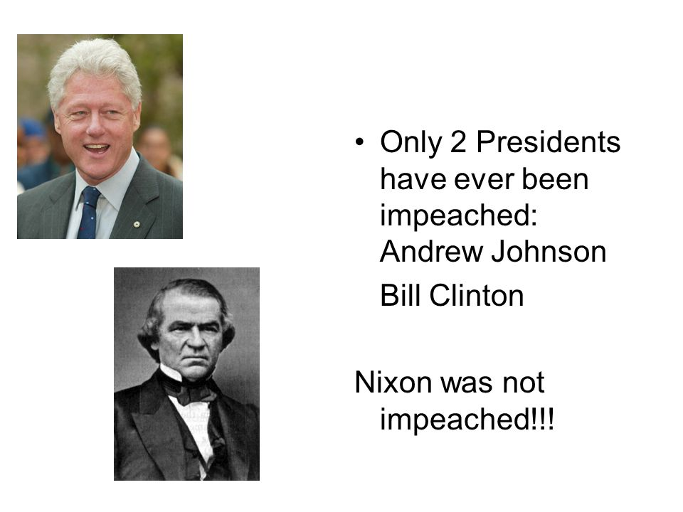 Only 2 Presidents have ever been impeached: Andrew Johnson