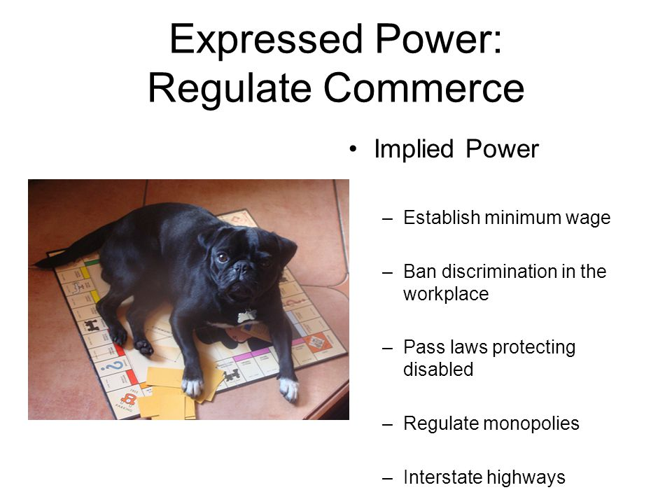 Expressed Power: Regulate Commerce