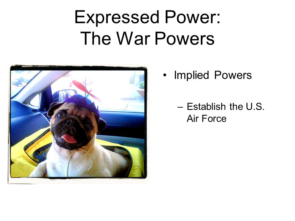 Expressed Power: The War Powers