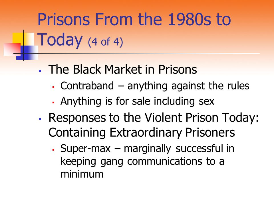 Prisons From the 1980s to Today (4 of 4)