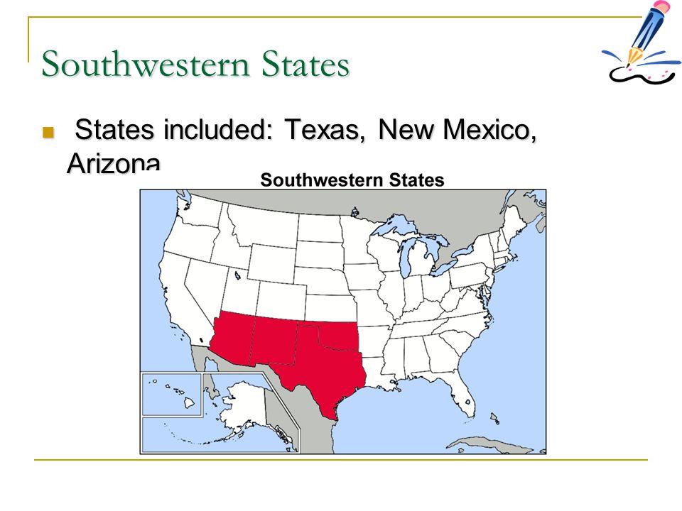 Southwestern States States included: Texas, New Mexico, Arizona. 10