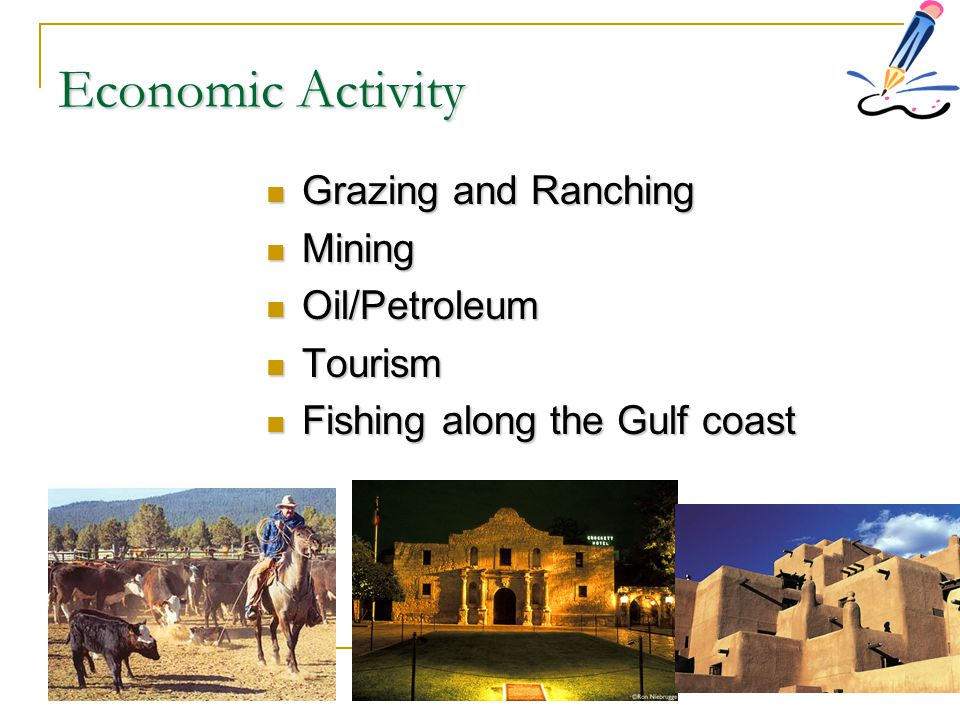 Economic Activity Grazing and Ranching Mining Oil/Petroleum Tourism