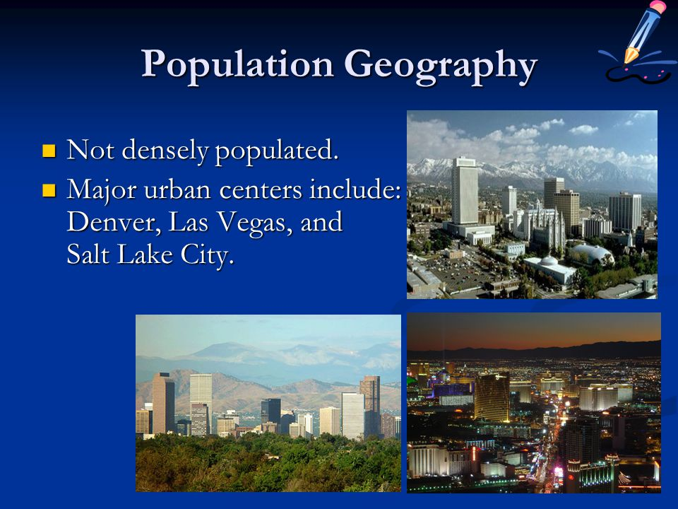 Population Geography Not densely populated.