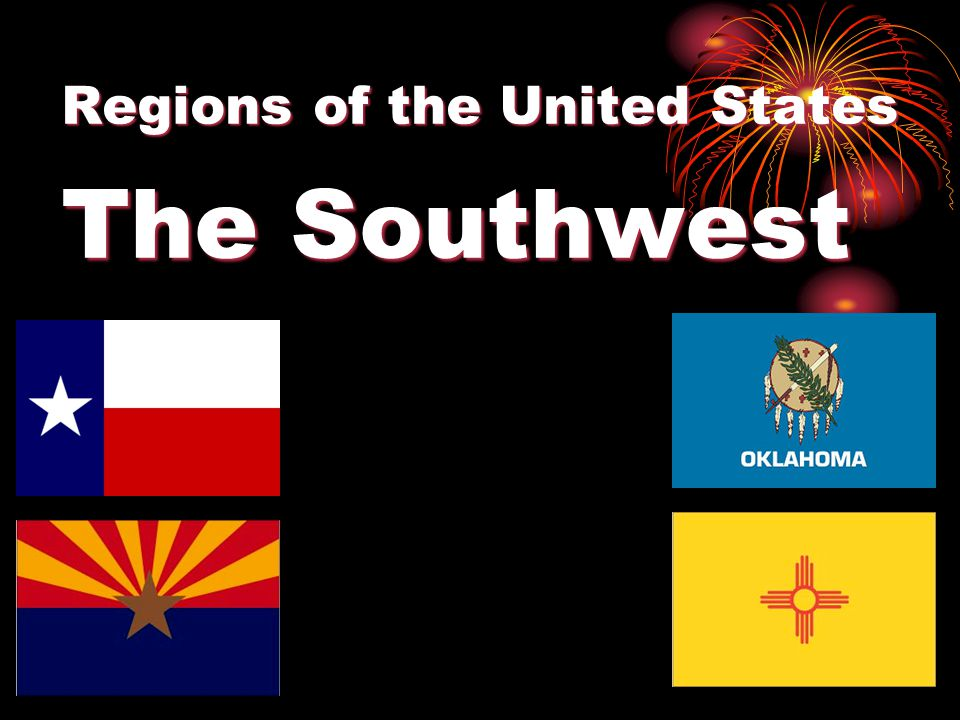 Regions of the United States The Southwest