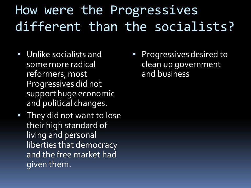 How were the Progressives different than the socialists