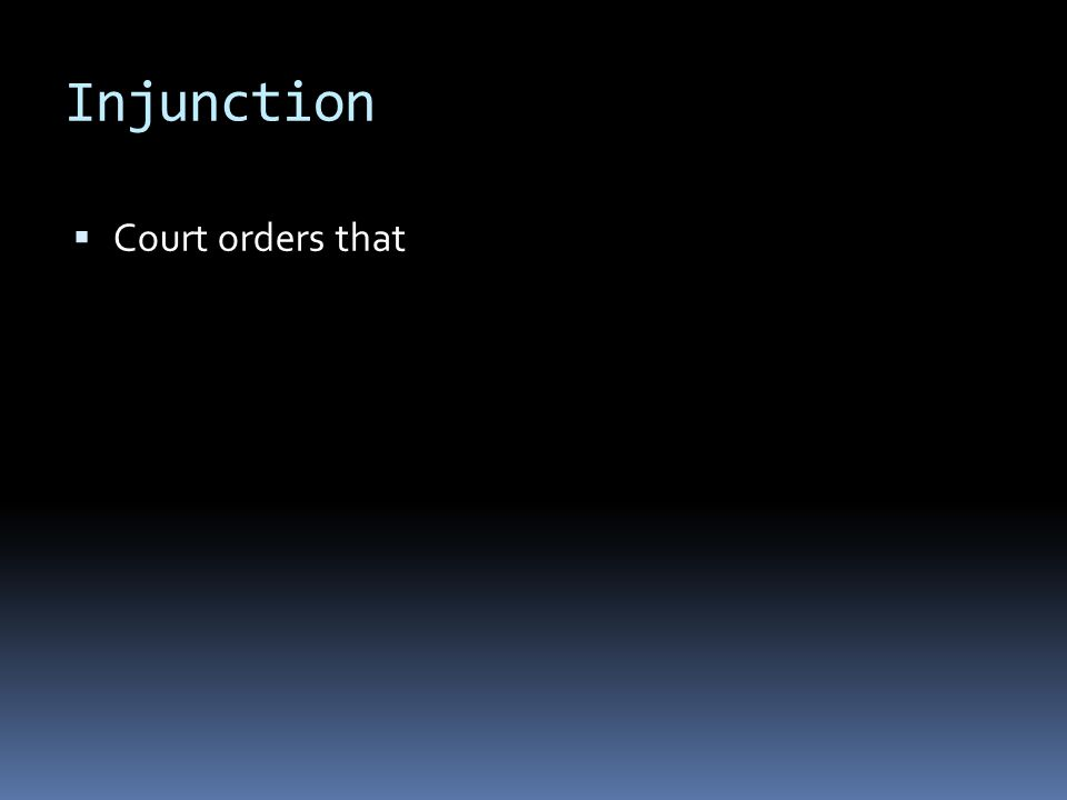 Injunction Court orders that