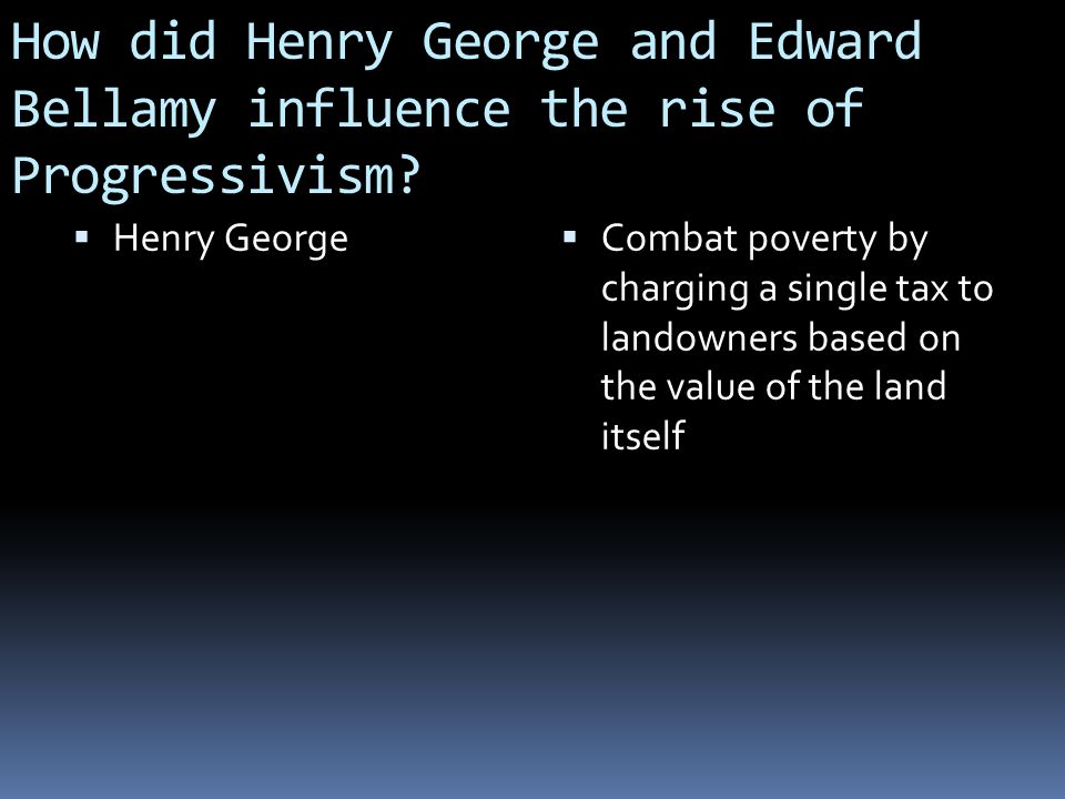 How did Henry George and Edward Bellamy influence the rise of Progressivism