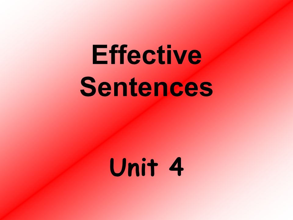 Effective Sentences Unit 4