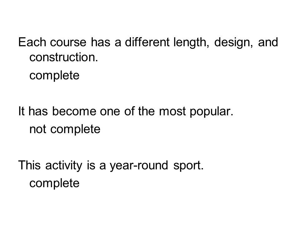 Each course has a different length, design, and construction.