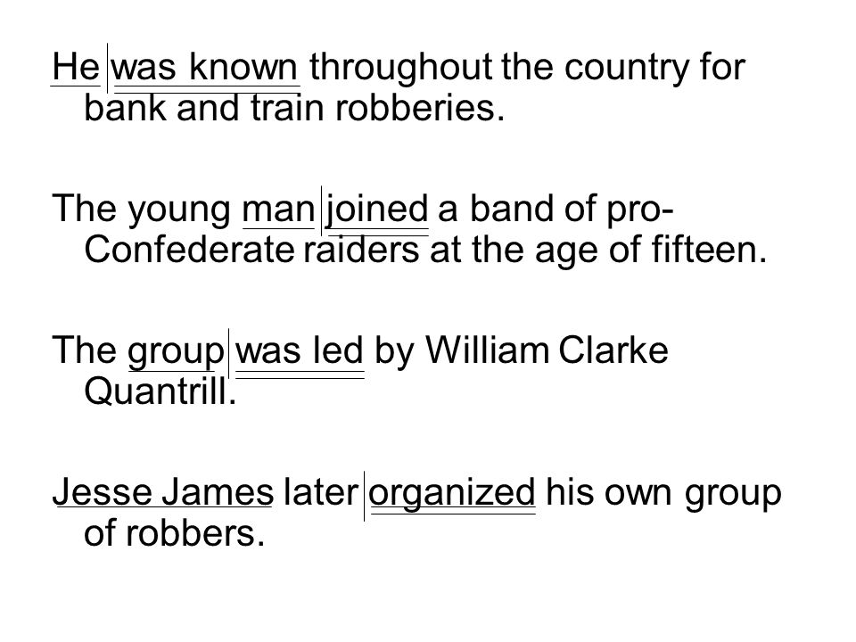 He was known throughout the country for bank and train robberies.