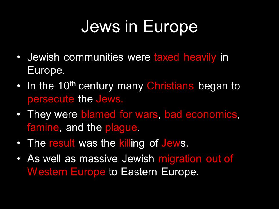 Jews in Europe Jewish communities were taxed heavily in Europe.