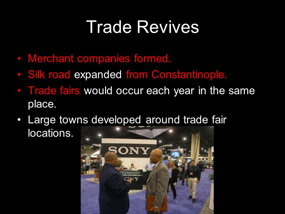 Trade Revives Merchant companies formed.