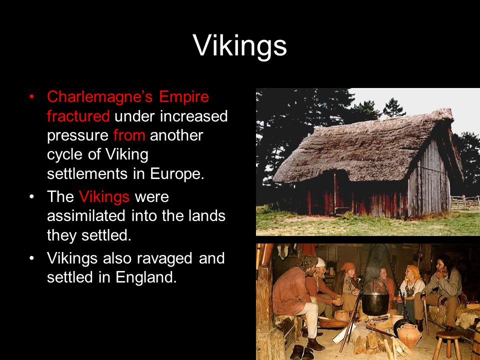 Vikings Charlemagne's Empire fractured under increased pressure from another cycle of Viking settlements in Europe.