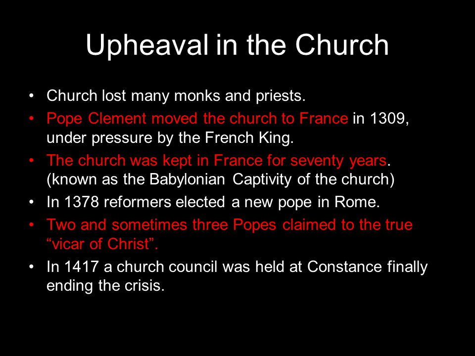 Upheaval in the Church Church lost many monks and priests.