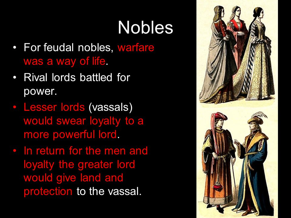 Nobles For feudal nobles, warfare was a way of life.