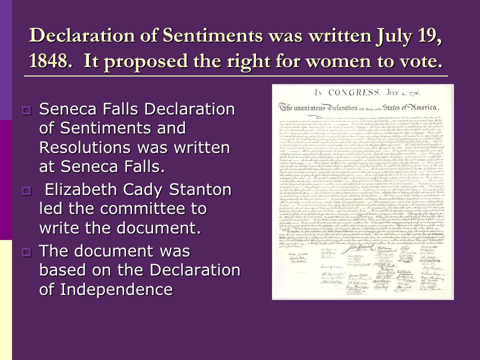 Declaration of Sentiments was written July 19, 1848