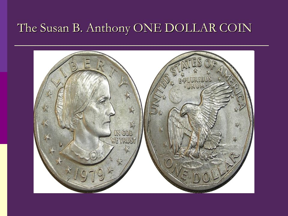 The Susan B. Anthony ONE DOLLAR COIN