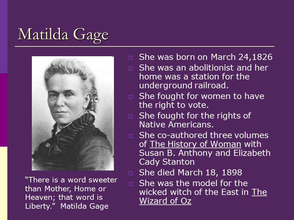 Matilda Gage She was born on March 24,1826