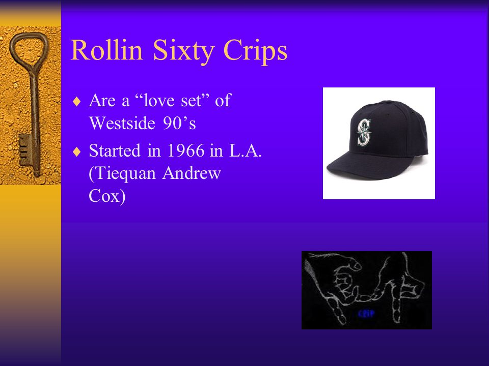 Rollin Sixty Crips Are a love set of Westside 90's