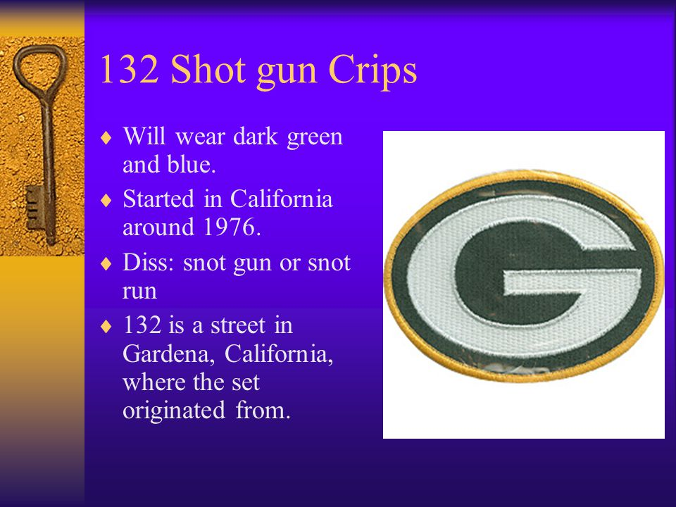 132 Shot gun Crips Will wear dark green and blue.